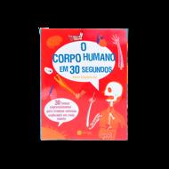 O CORPO HUMANO EM 30 SEGUNDOS